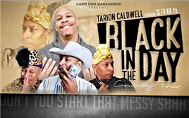 Black In The Day Tour Starring Tarion